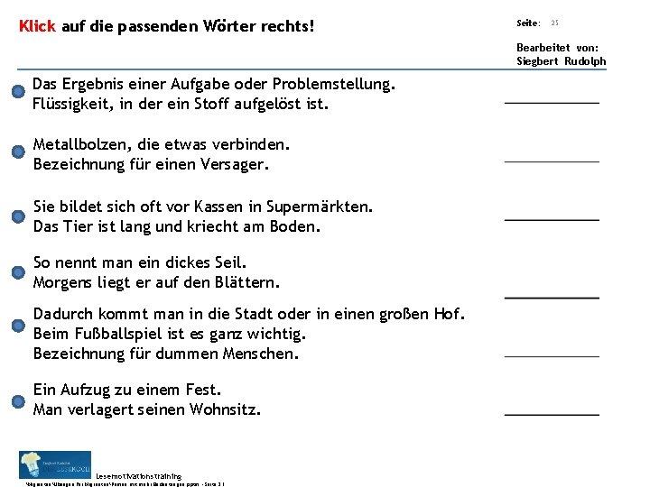 Übungsart: Klick auf die passenden Wörter rechts! Seite: 25 Bearbeitet von: Siegbert Rudolph Das