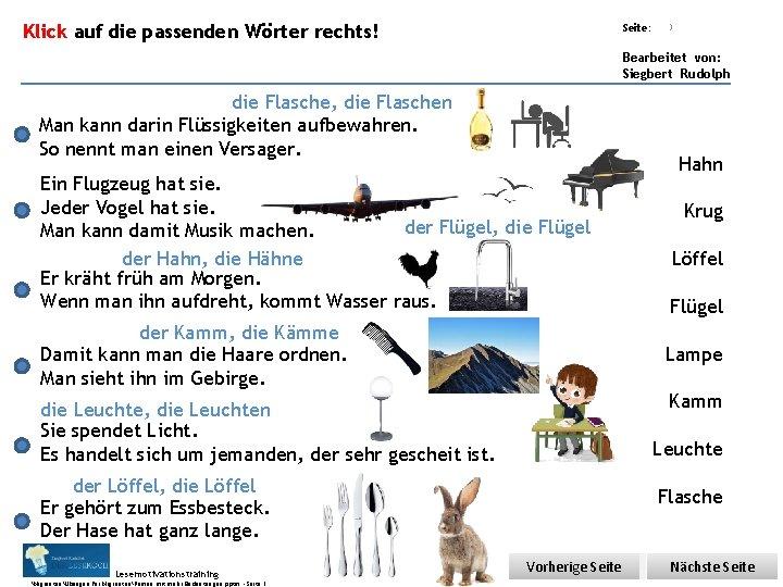 Übungsart: Klick auf die passenden Wörter rechts! Seite: 3 Bearbeitet von: Siegbert Rudolph die
