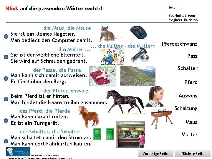 Übungsart: Klick auf die passenden Wörter rechts! Seite: 4 Bearbeitet von: Siegbert Rudolph die