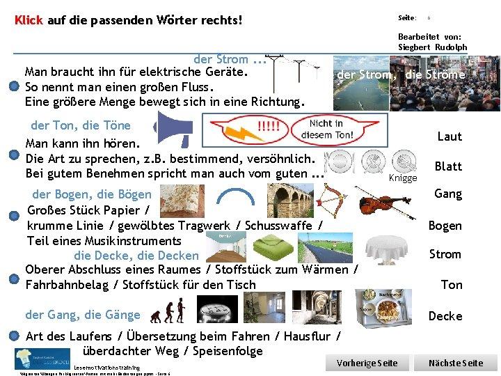 Übungsart: Klick auf die passenden Wörter rechts! Seite: 6 Bearbeitet von: Siegbert Rudolph der