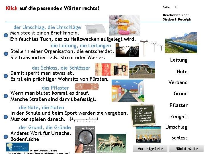 Übungsart: Klick auf die passenden Wörter rechts! Seite: 7 Bearbeitet von: Siegbert Rudolph der
