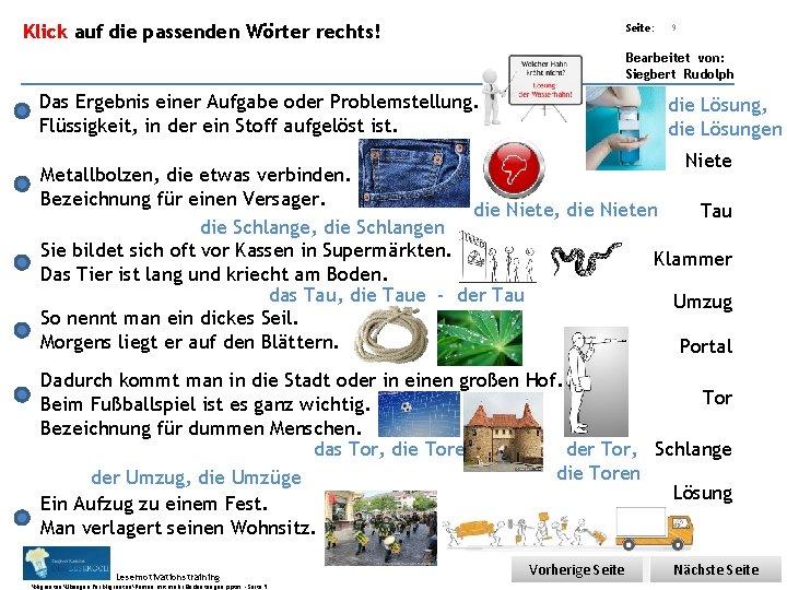 Übungsart: Klick auf die passenden Wörter rechts! Seite: 9 Bearbeitet von: Siegbert Rudolph Das