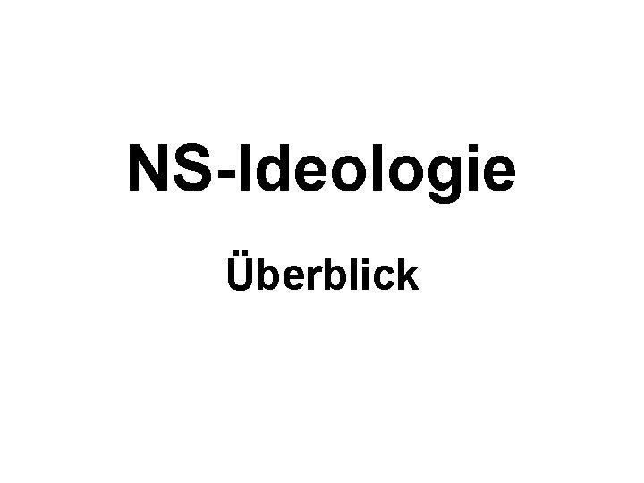 NS-Ideologie Überblick