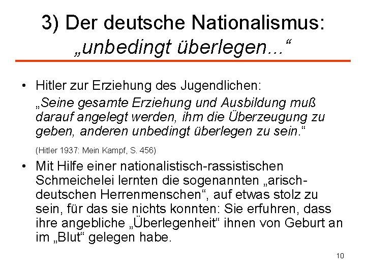 """3) Der deutsche Nationalismus: """"unbedingt überlegen. . . """" • Hitler zur Erziehung des"""
