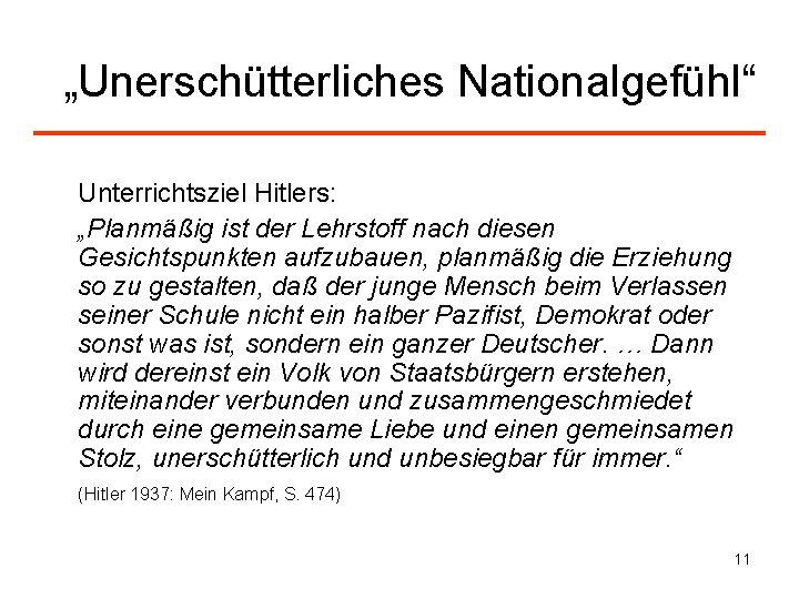 """""""Unerschütterliches Nationalgefühl"""" Unterrichtsziel Hitlers: """"Planmäßig ist der Lehrstoff nach diesen Gesichtspunkten aufzubauen, planmäßig die"""