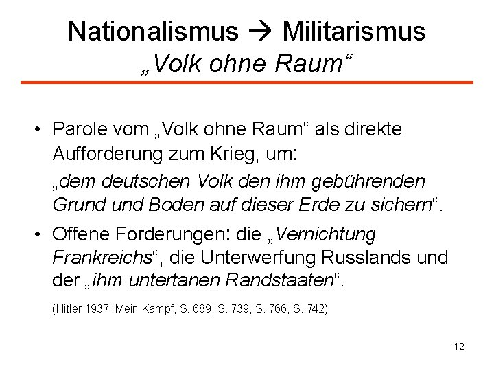 """Nationalismus Militarismus """"Volk ohne Raum"""" • Parole vom """"Volk ohne Raum"""" als direkte Aufforderung"""