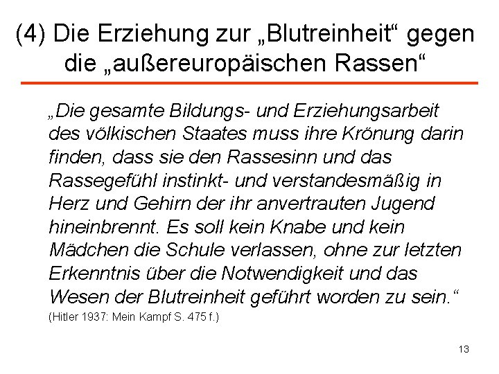 """(4) Die Erziehung zur """"Blutreinheit"""" gegen die """"außereuropäischen Rassen"""" """"Die gesamte Bildungs- und Erziehungsarbeit"""