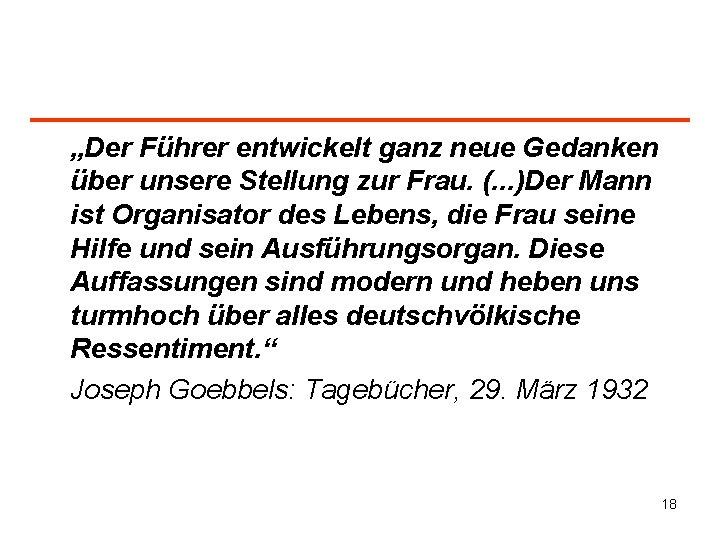 """""""Der Führer entwickelt ganz neue Gedanken über unsere Stellung zur Frau. (. . ."""