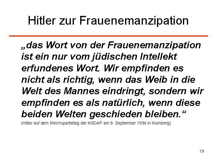 """Hitler zur Frauenemanzipation """"das Wort von der Frauenemanzipation ist ein nur vom jüdischen Intellekt"""