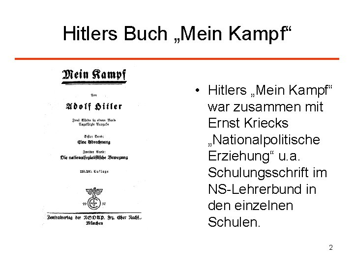 """Hitlers Buch """"Mein Kampf"""" • Hitlers """"Mein Kampf"""" war zusammen mit Ernst Kriecks """"Nationalpolitische"""