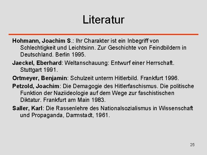 Literatur Hohmann, Joachim S. : Ihr Charakter ist ein Inbegriff von Schlechtigkeit und Leichtsinn.