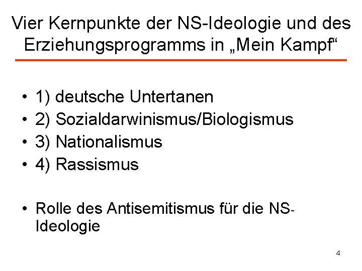 """Vier Kernpunkte der NS-Ideologie und des Erziehungsprogramms in """"Mein Kampf"""" • • 1) deutsche"""