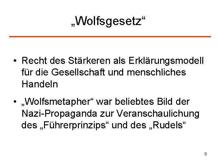 """""""Wolfsgesetz"""" • Recht des Stärkeren als Erklärungsmodell für die Gesellschaft und menschliches Handeln •"""