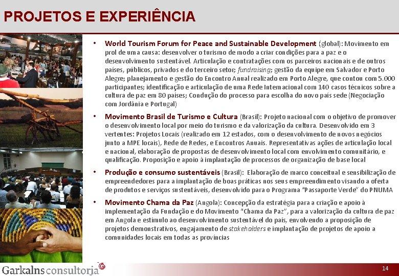 PROJETOS E EXPERIÊNCIA • World Tourism Forum for Peace and Sustainable Development (global): Movimento