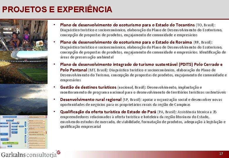 PROJETOS E EXPERIÊNCIA • Plano de desenvolvimento do ecoturismo para o Estado do Tocantins