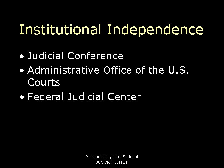 Institutional Independence • Judicial Conference • Administrative Office of the U. S. Courts •