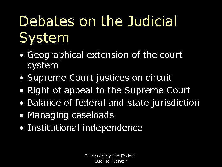 Debates on the Judicial System • Geographical extension of the court system • Supreme