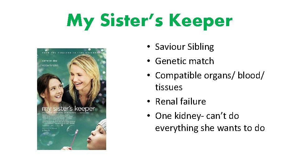 My Sister's Keeper • Saviour Sibling • Genetic match • Compatible organs/ blood/ tissues