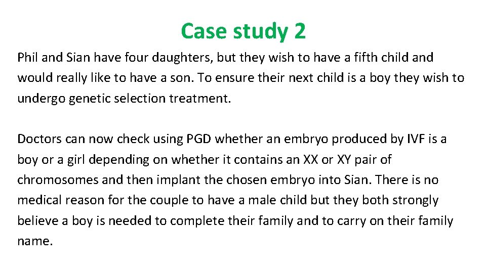 Case study 2 Phil and Sian have four daughters, but they wish to have