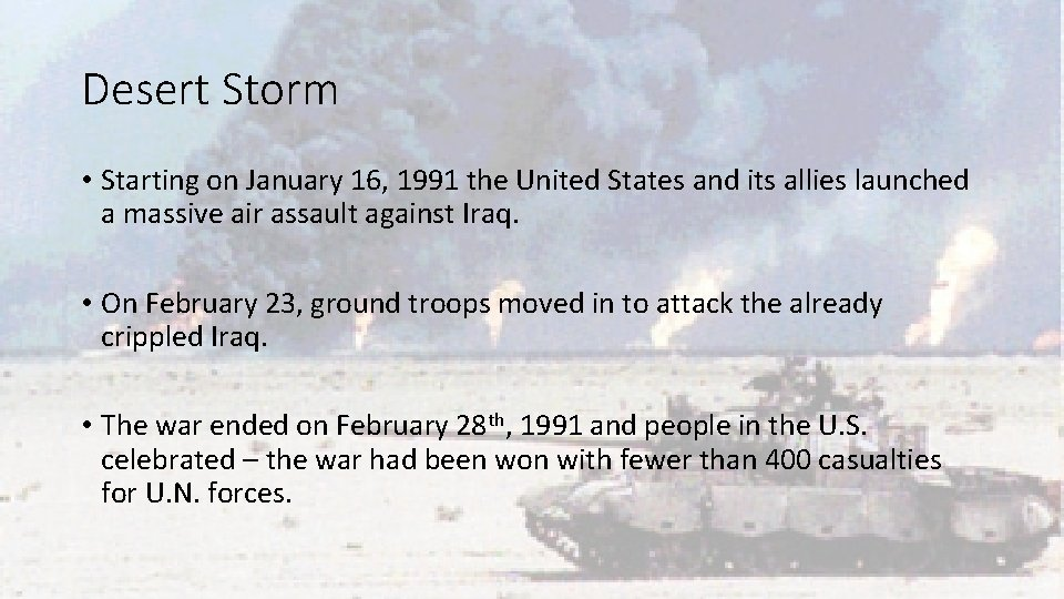 Desert Storm • Starting on January 16, 1991 the United States and its allies
