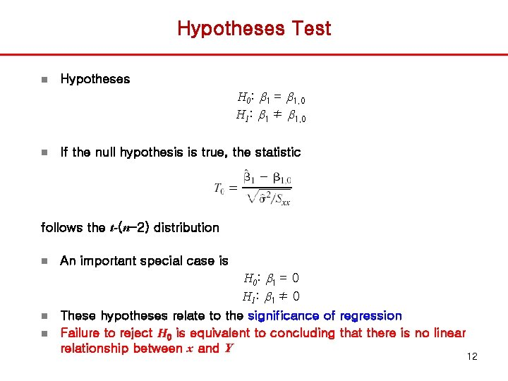 Hypotheses Test n Hypotheses H 0: b 1 = b 1, 0 H 1: