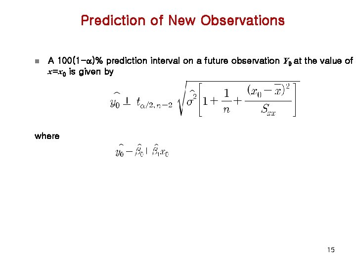 Prediction of New Observations n A 100(1 -a)% prediction interval on a future observation