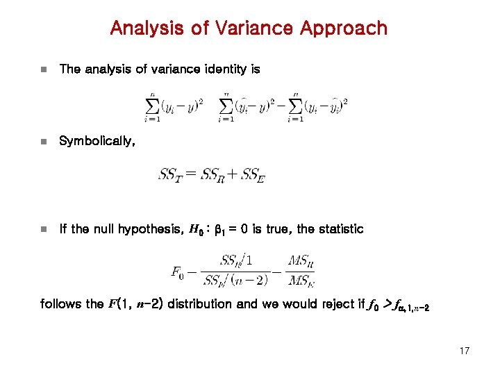 Analysis of Variance Approach n The analysis of variance identity is n Symbolically, n