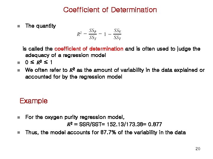 Coefficient of Determination n The quantity is called the coefficient of determination and is