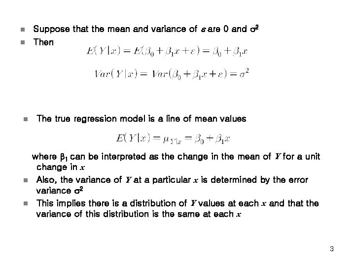 n n n Suppose that the mean and variance of e are 0 and