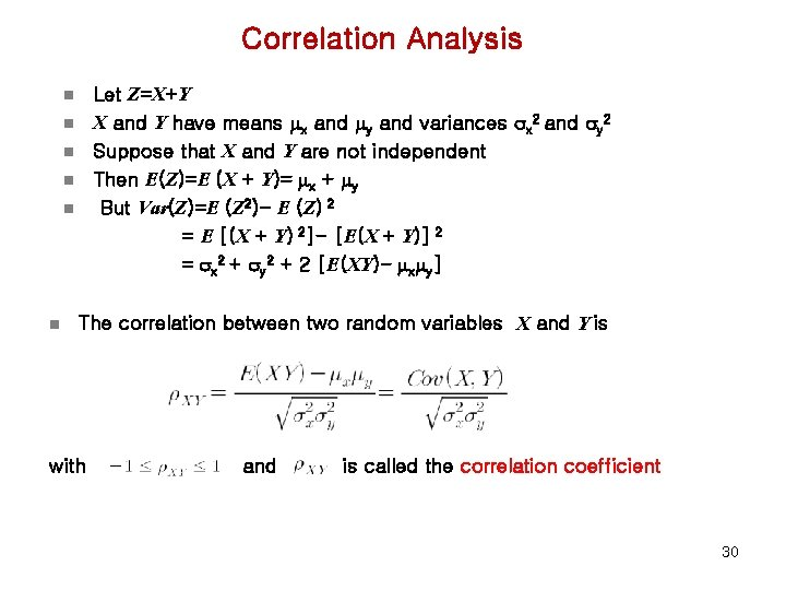 Correlation Analysis Let Z=X+Y X and Y have means mx and my and variances