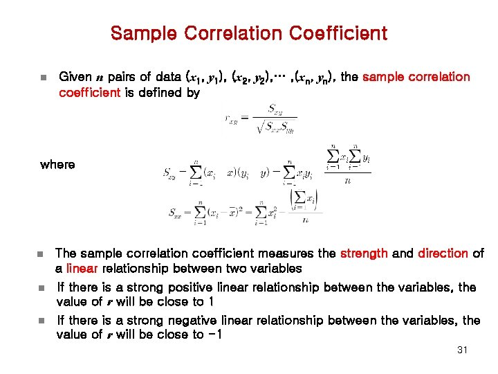Sample Correlation Coefficient n Given n pairs of data (x 1, y 1), (x