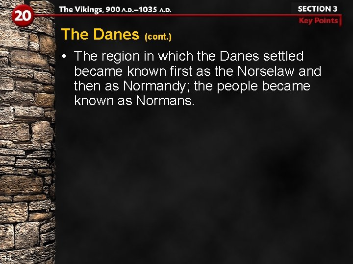 The Danes (cont. ) • The region in which the Danes settled became known