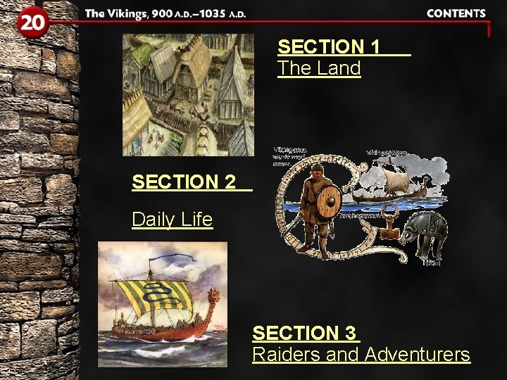 SECTION 1 The Land SECTION 2 Daily Life SECTION 3 Raiders and Adventurers 2