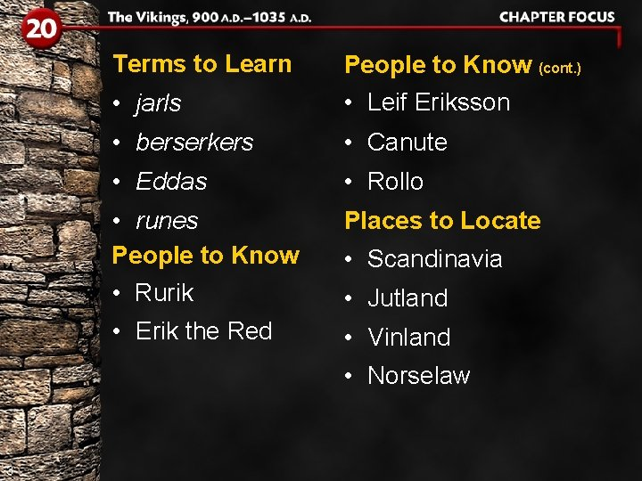 Terms to Learn • jarls People to Know (cont. ) • Leif Eriksson •