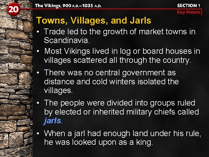 Towns, Villages, and Jarls • Trade led to the growth of market towns in