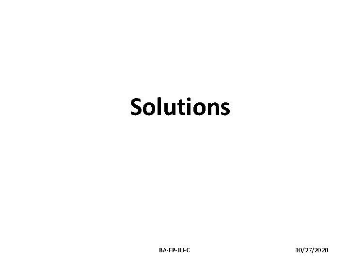 Solutions BA-FP-JU-C 10/27/2020