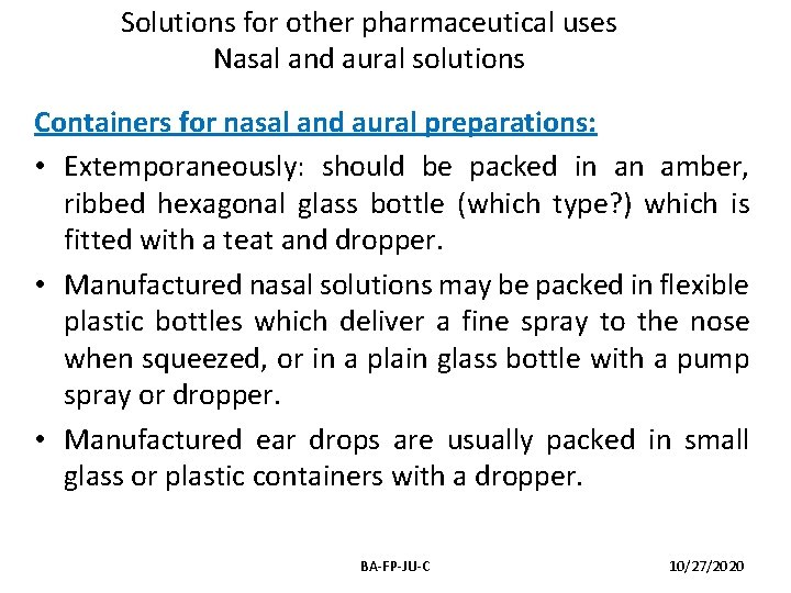 Solutions for other pharmaceutical uses Nasal and aural solutions Containers for nasal and aural