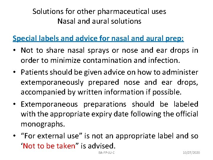 Solutions for other pharmaceutical uses Nasal and aural solutions Special labels and advice for
