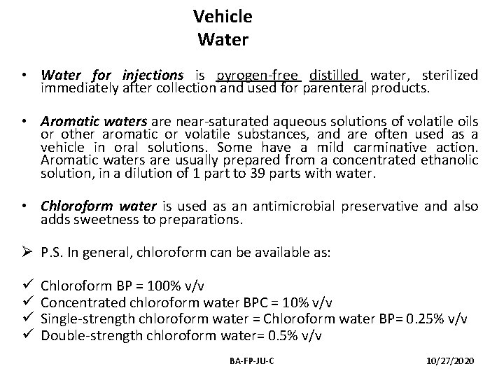 Vehicle Water • Water for injections is pyrogen-free distilled water, sterilized immediately after collection