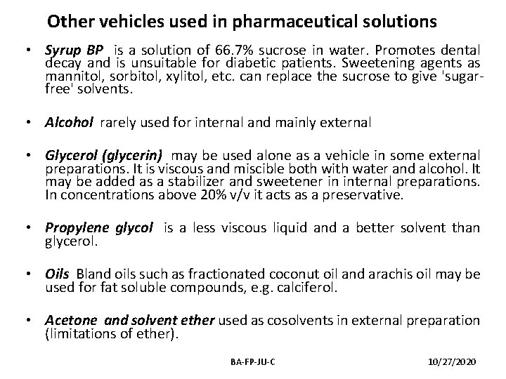 Other vehicles used in pharmaceutical solutions • Syrup BP is a solution of 66.