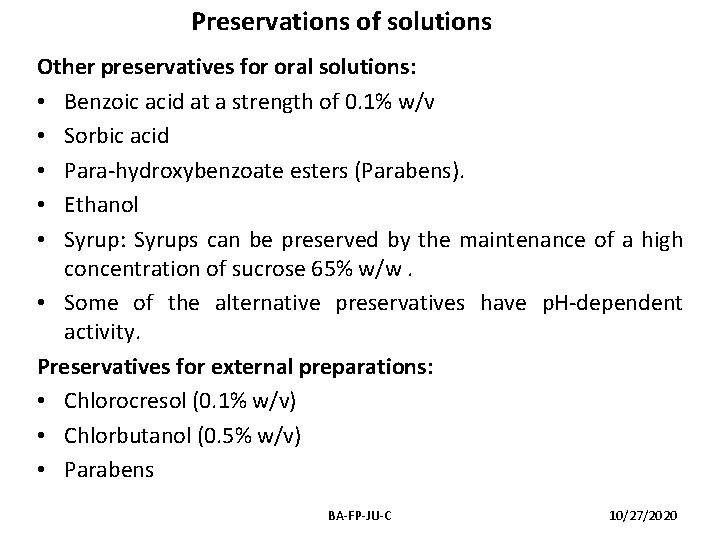 Preservations of solutions Other preservatives for oral solutions: • Benzoic acid at a strength