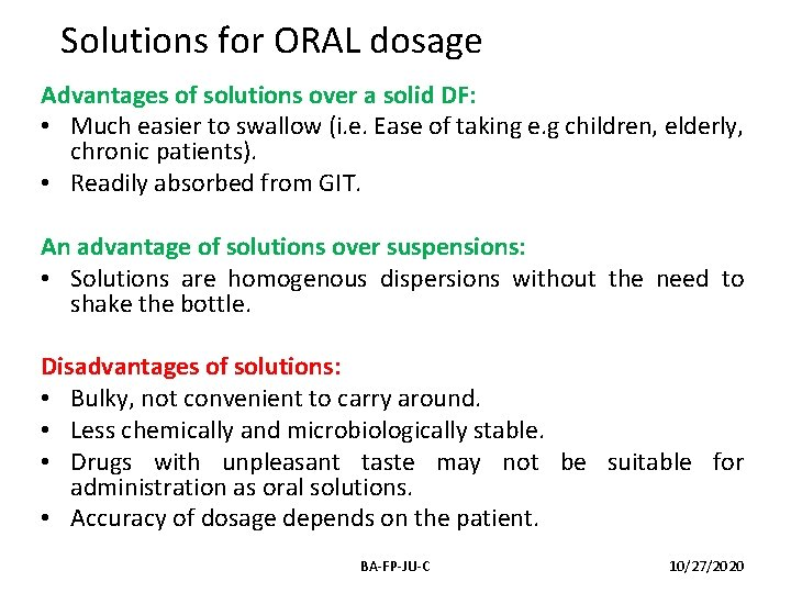 Solutions for ORAL dosage Advantages of solutions over a solid DF: • Much easier