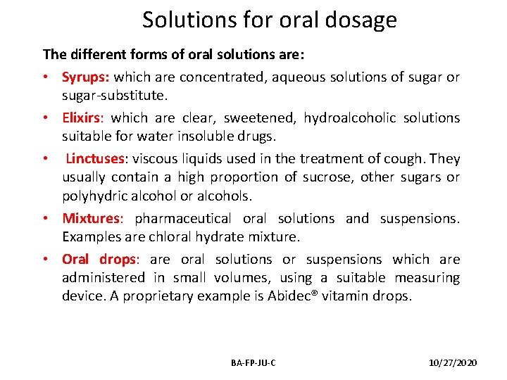 Solutions for oral dosage The different forms of oral solutions are: • Syrups: which
