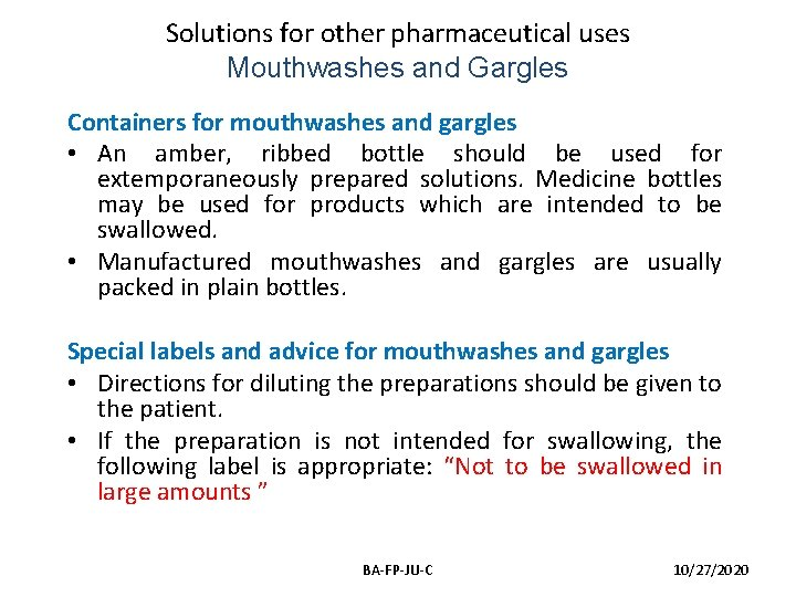 Solutions for other pharmaceutical uses Mouthwashes and Gargles Containers for mouthwashes and gargles •