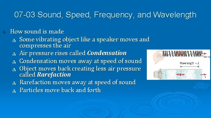 07 -03 Sound, Speed, Frequency, and Wavelength How sound is made Some vibrating object