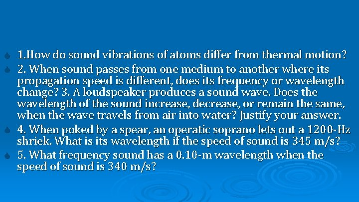 1. How do sound vibrations of atoms differ from thermal motion? 2. When sound