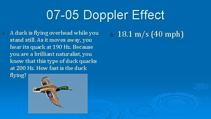 07 -05 Doppler Effect A duck is flying overhead while you stand still. As