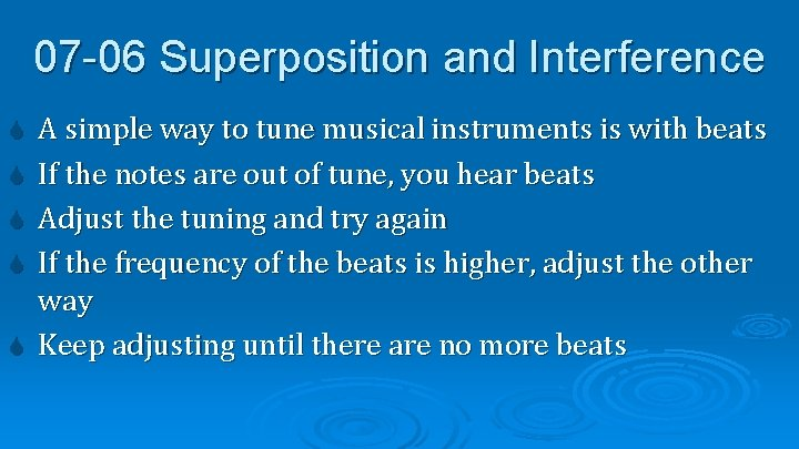 07 -06 Superposition and Interference A simple way to tune musical instruments is with