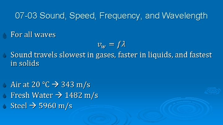 07 -03 Sound, Speed, Frequency, and Wavelength