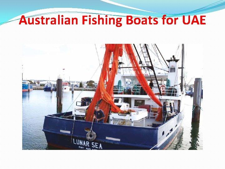 Australian Fishing Boats for UAE